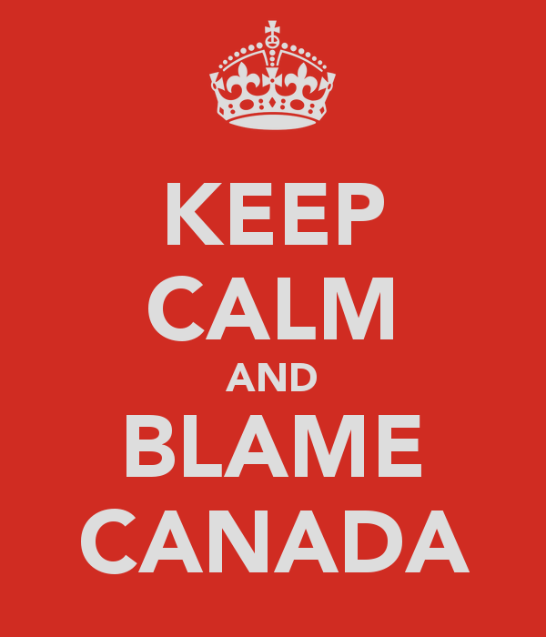 KEEP CALM AND BLAME CANADA